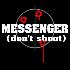 dont-shoot-mesenger.jpg