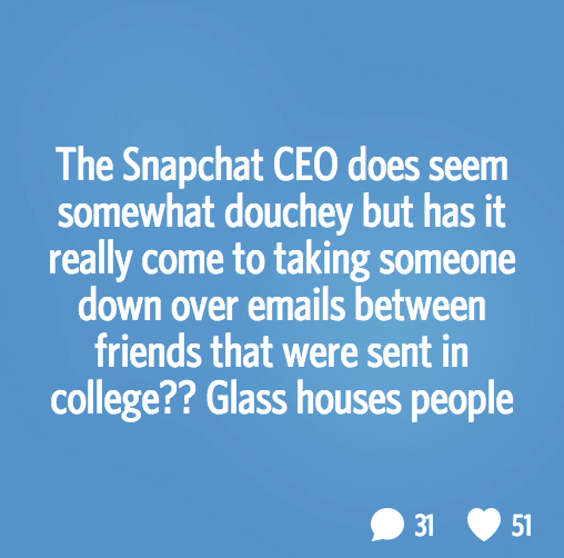 Secret_-_The_Snapchat_CEO_does_seem_somewhat_douchey_but_has_it_really_come_to_taking_someone_down_over_emails_between_friends_that_were_sent_in_college___Glass_houses_people