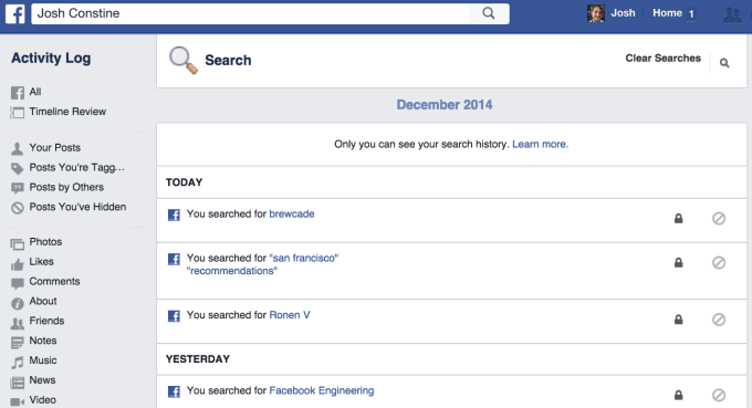 Facebook even records what you search for, though the Activity Log is private and can be edited.