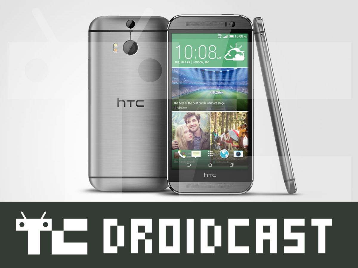 TC Droidcast Episode 34: HTC One M9 – More Of The Same ...