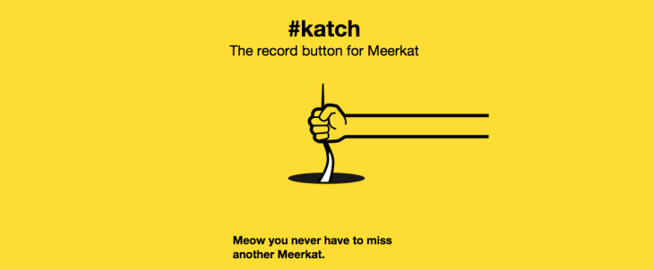 Katch For Meerkat Auto-Uploads Streams To YouTube With A
