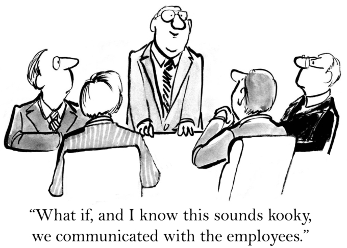"Cartoon of board meeting with the caption: ""What if, and I know this sounds kooky, we communicated with the employees."""