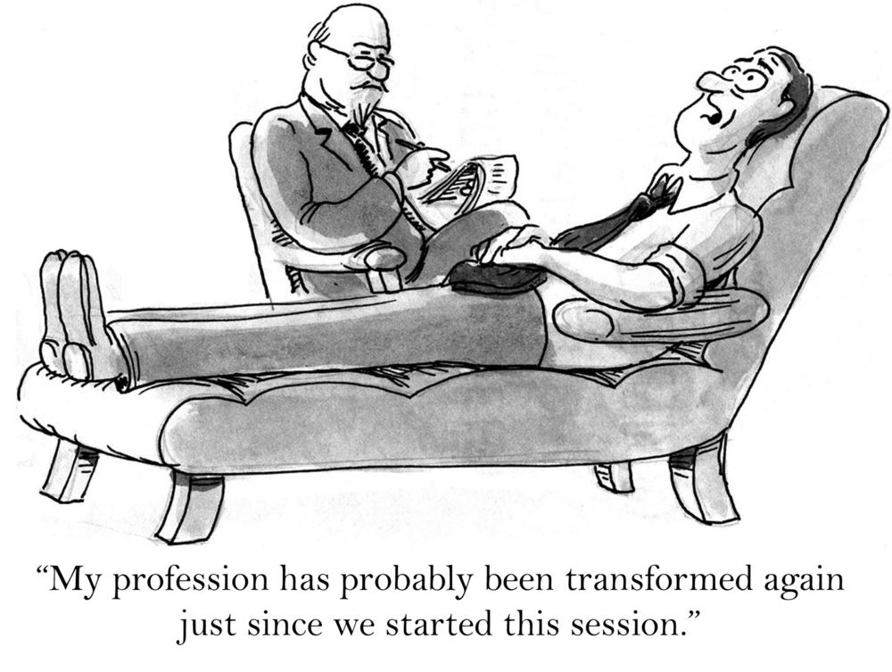 """Cartoon of many on couch at psychologist's office with caption: """"My profession has probably been transformed again just since we started this session."""""""