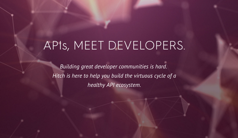 Hitch wants to help you grow and manage your API community | TechCrunch