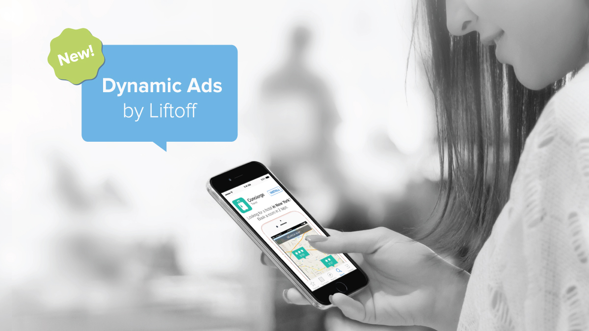 Liftoff Delivers Personalized Ads That Are Designed To Drive Actions