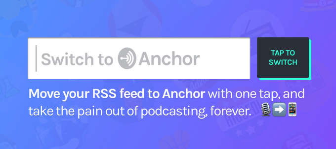 Sick of SoundCloud? Anchor offers podcast transfer with free