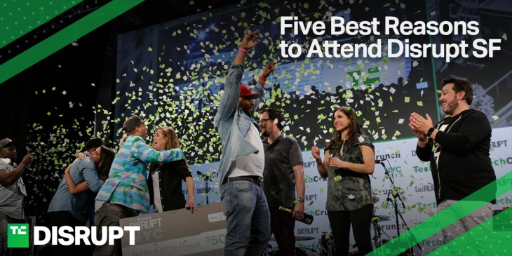 The five best reasons you don't want to miss Disrupt SF this September five best reasons disrupt sf1