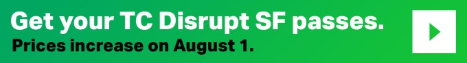 Just 24 hours until prices go up for Disrupt SF 2018 passes