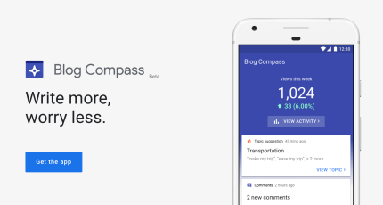 Google's newest app Blog Compass helps bloggers in India manage