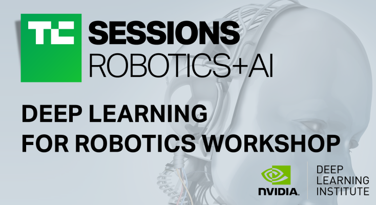 QnA VBage Take NVIDIA's new Deep Learning Robotics Workshop at TC Sessions: Robotics + AI