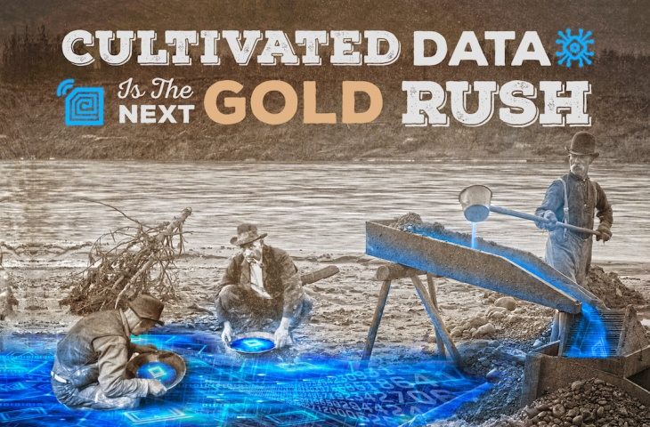 Cultivated Data Gold Rush