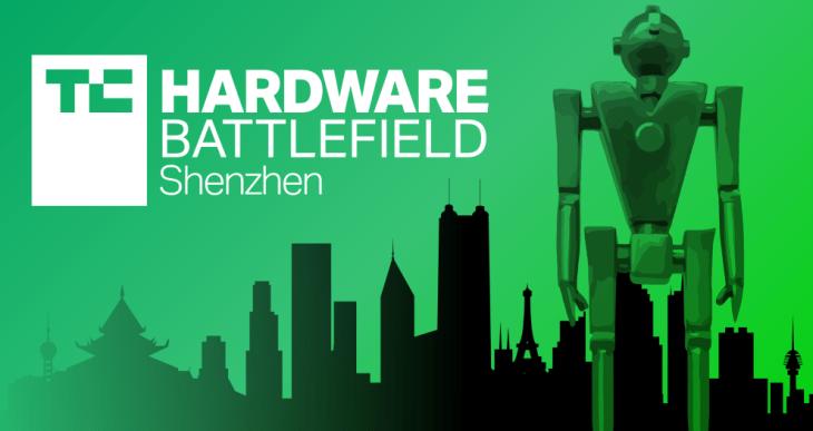 Calling all hardware startups! Apply to Hardware Battlefield @ TC Shenzhen – TechCrunch 1