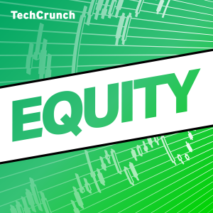 equity podcast techcrunch 2019 edge