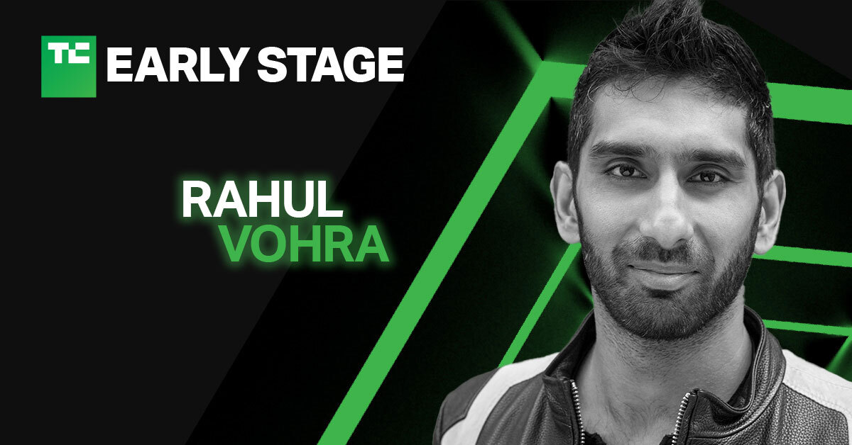 early stage Rahul Vohra