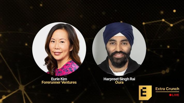 Forerunner's Eurie Kim and Oura's Harpreet Rai discuss betting on consumer hardware – TechCrunch