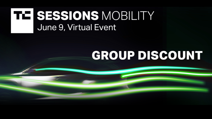 Grab a group discount and take your team to TC Sessions: Mobility 2021