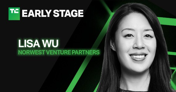 Norwest Venture Partners' Lisa Wu to teach founders how to think like a VC at TC Early Stage