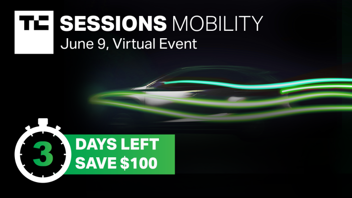 Just 72 hours left to save $100 on passes to TC Sessions: Mobility 2021