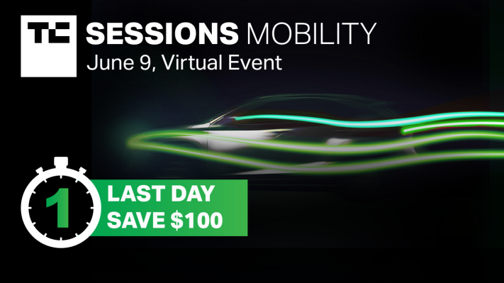 Less than 24 hours to save $100 to TC Sessions: Mobility 2021 - techcrunch