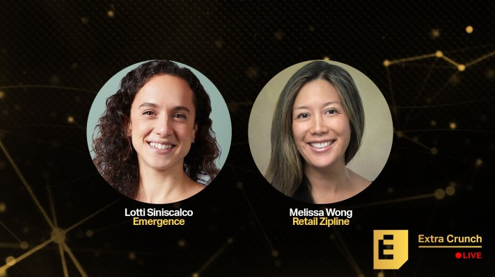 Emergence's Lotti Siniscalco and Retail Zipline's Melissa Wong will join us on Extra Crunch Live – TechCrunch