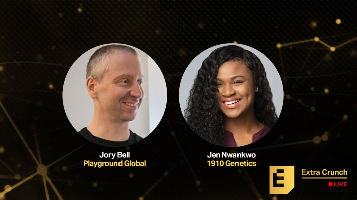 1910 Genetics Jen Nwankwo and Playground Globals Jory Bell are joining us for Extra Crunch Live