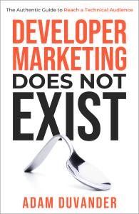 Book cover - Developer Marketing Does Not Exist - Adam DuVander